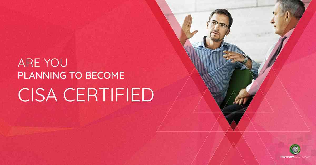 How to become a CISA Certified! - Mercury Solutions