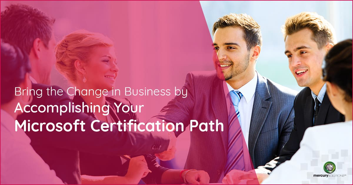 Microsoft Certification Path to Follow - Mercury Solutions