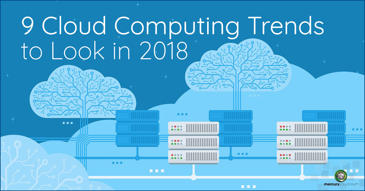 9 Cloud Computing Trends to Look Forward in 2018