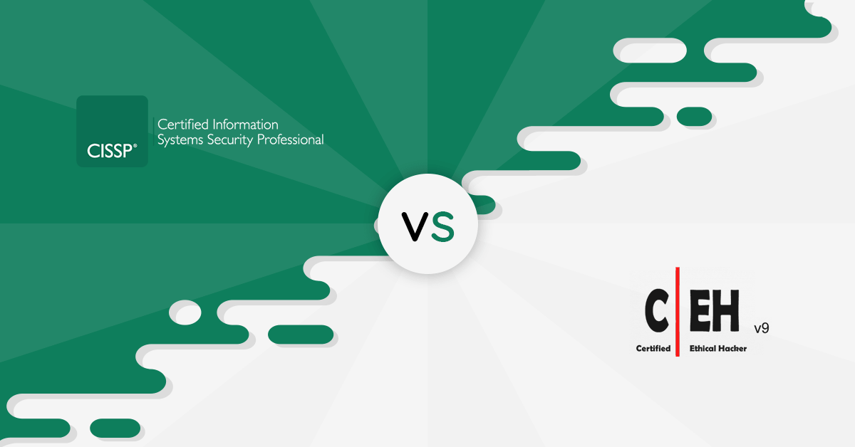 [CEH vs CISSP]: Which One is Right For You (Infographics)