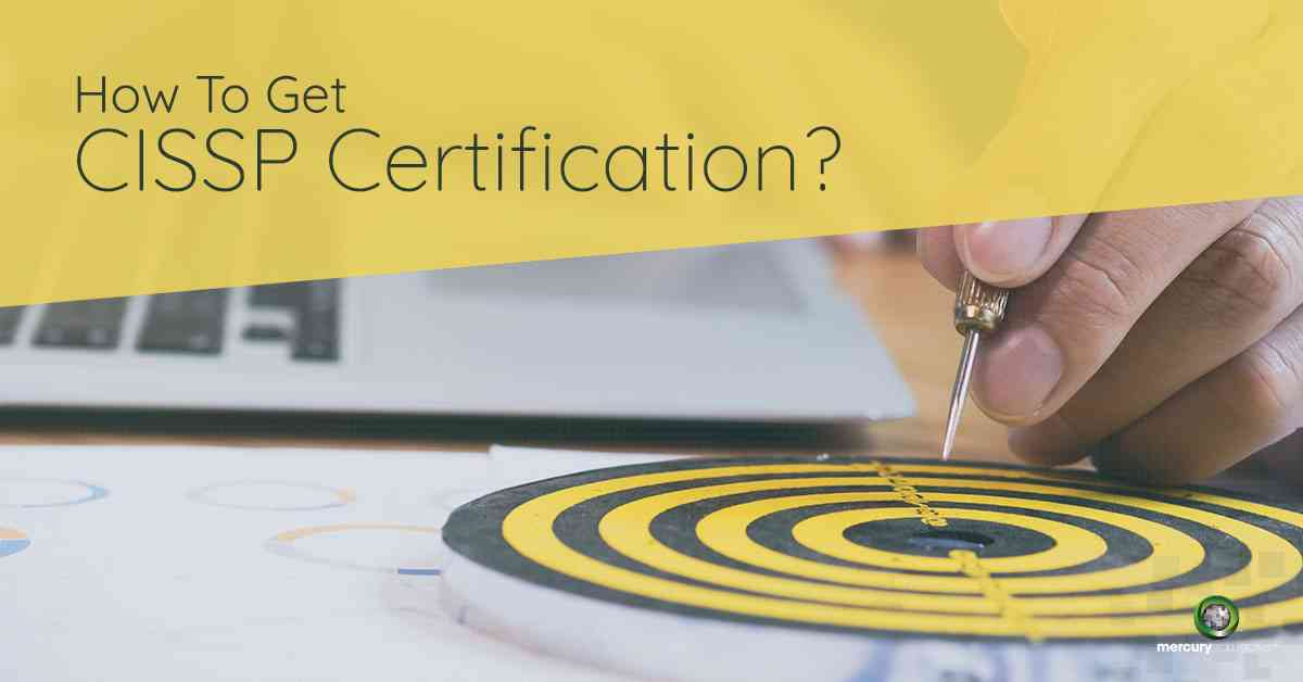 How to get CISSP Certification?