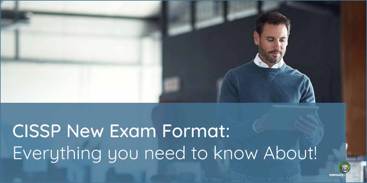 [CISSP Exam Format 2019]: Everything you need to know