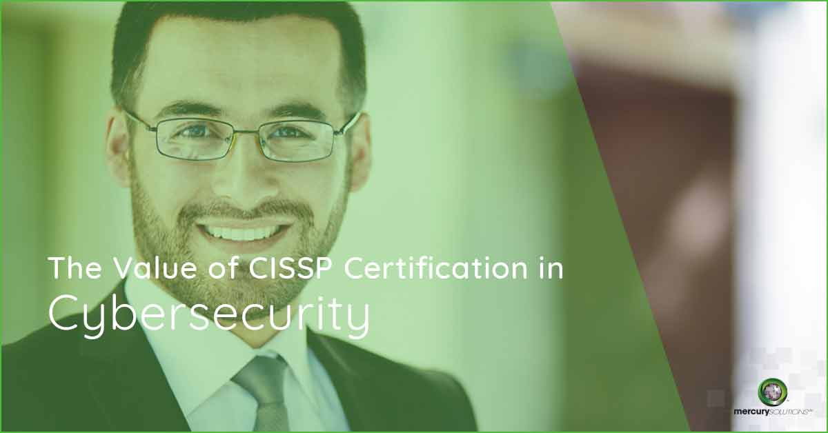 [CISSP Certification] CISSP Value in Cybersecurity- Mercury Solutions