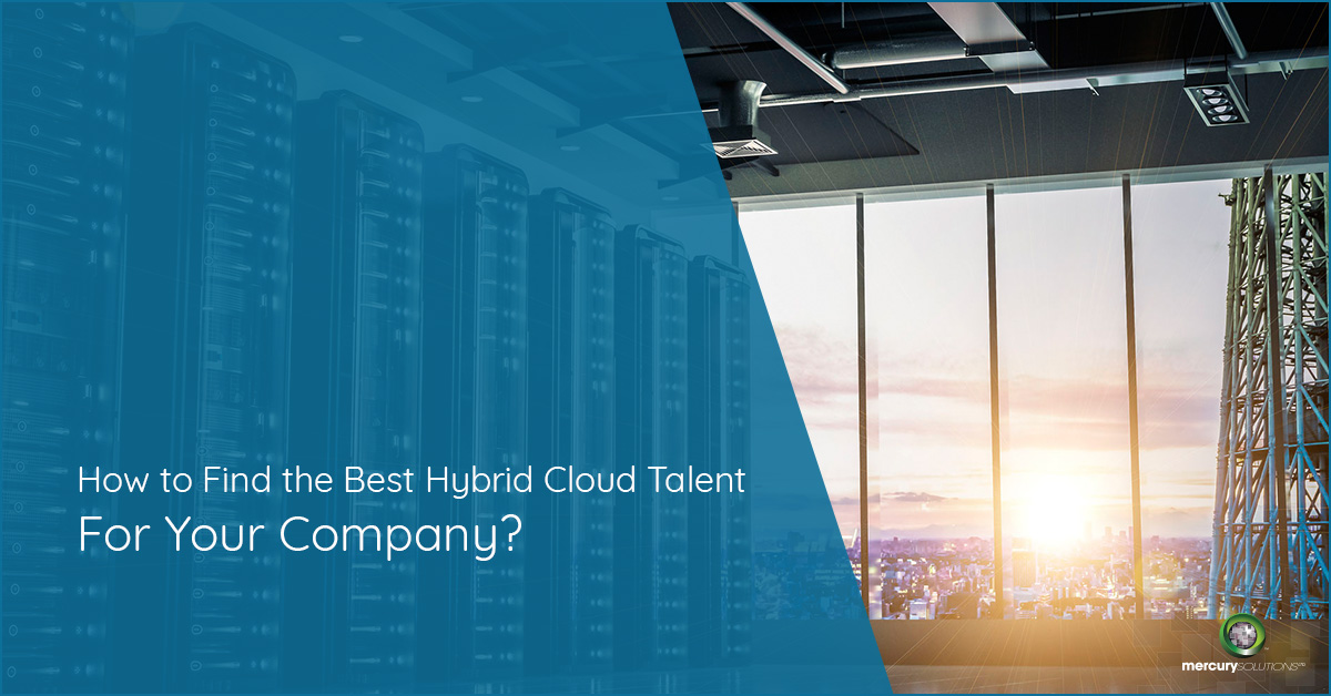 How to Find the Best Hybrid Cloud Talent for Your Company?