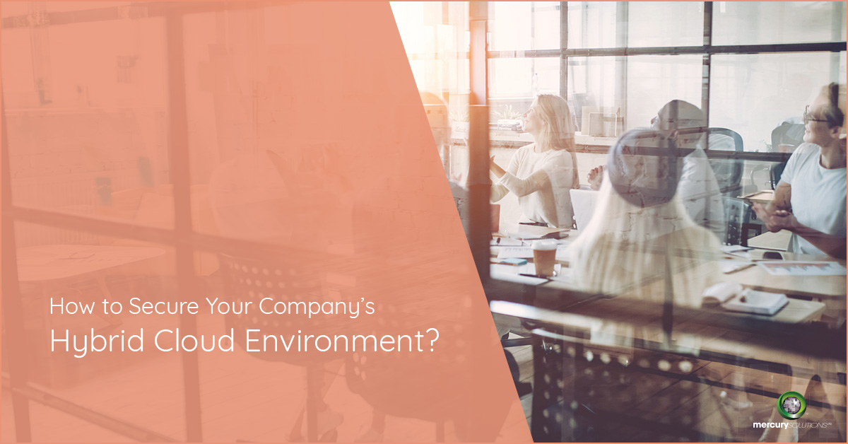 How to Secure Your Company's Hybrid Cloud Environment?