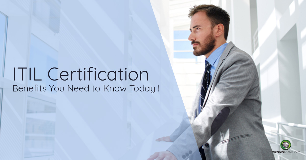 Top 23 ITIL Certification Benefits to Look 2018 | Mercury Solutions