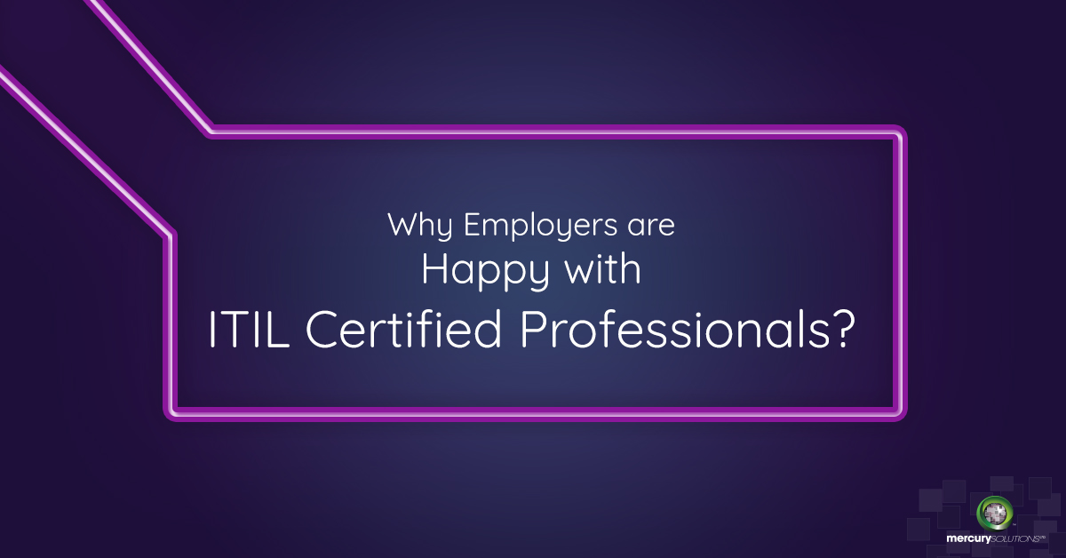 Why Employers are Happy with ITIL Certified Professionals?