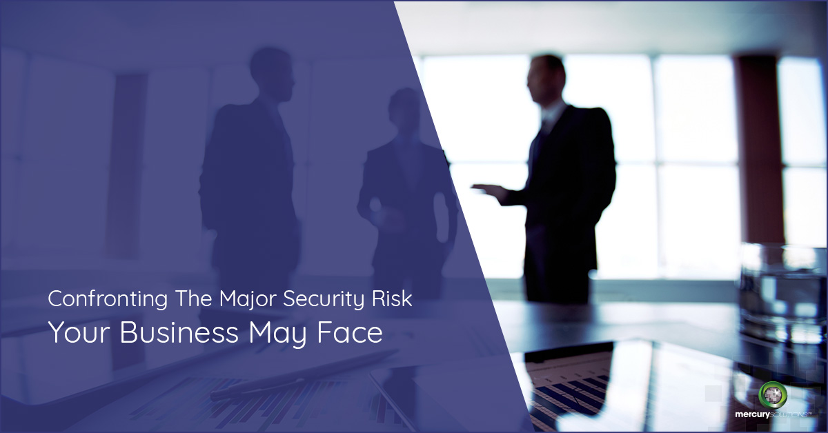 Confronting The Major Security Risk Your Business May Face [PPT]