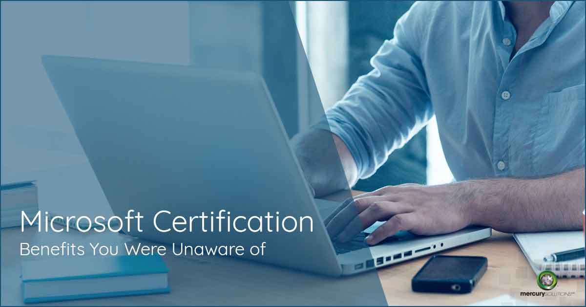 Benefits of Microsoft Certification You Were Unaware of | Mercury