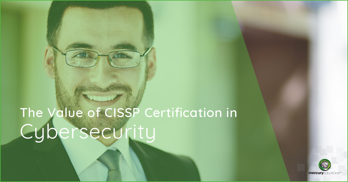 [CISSP Certification Value] in Cybersecurity- Mercury Solutions