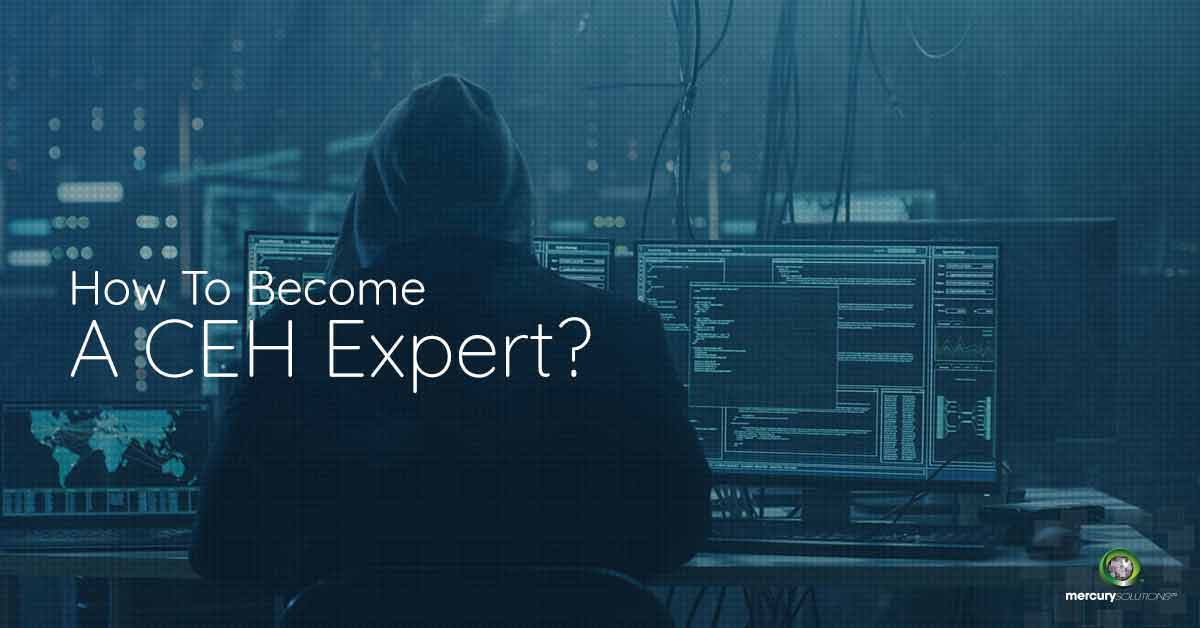 How to Become a CEH Certified Expert in 2019