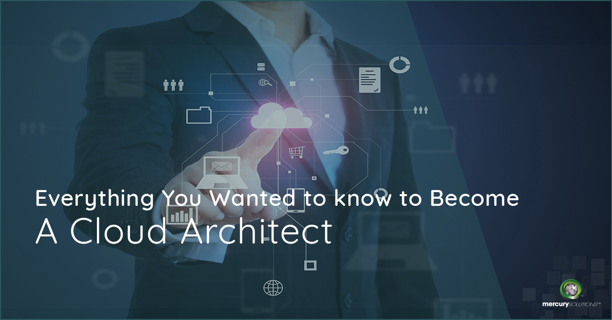 Everything You Wanted to know to Become A Cloud Architect