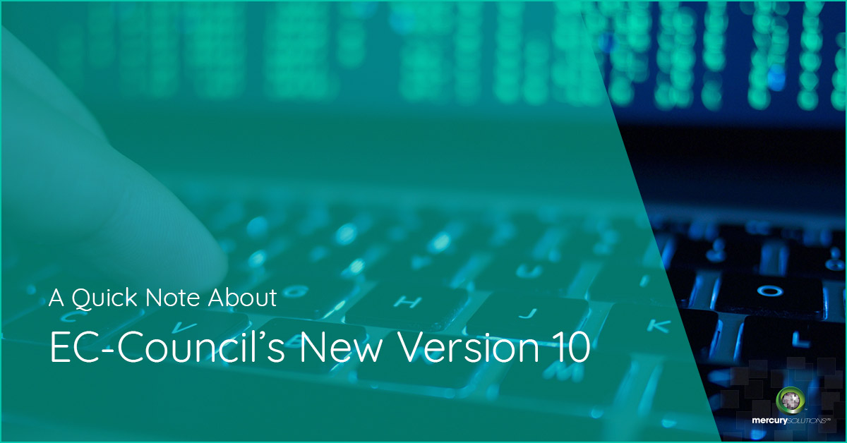 A Quick Note About EC-Council's New Version [CEH v10] - Mercury