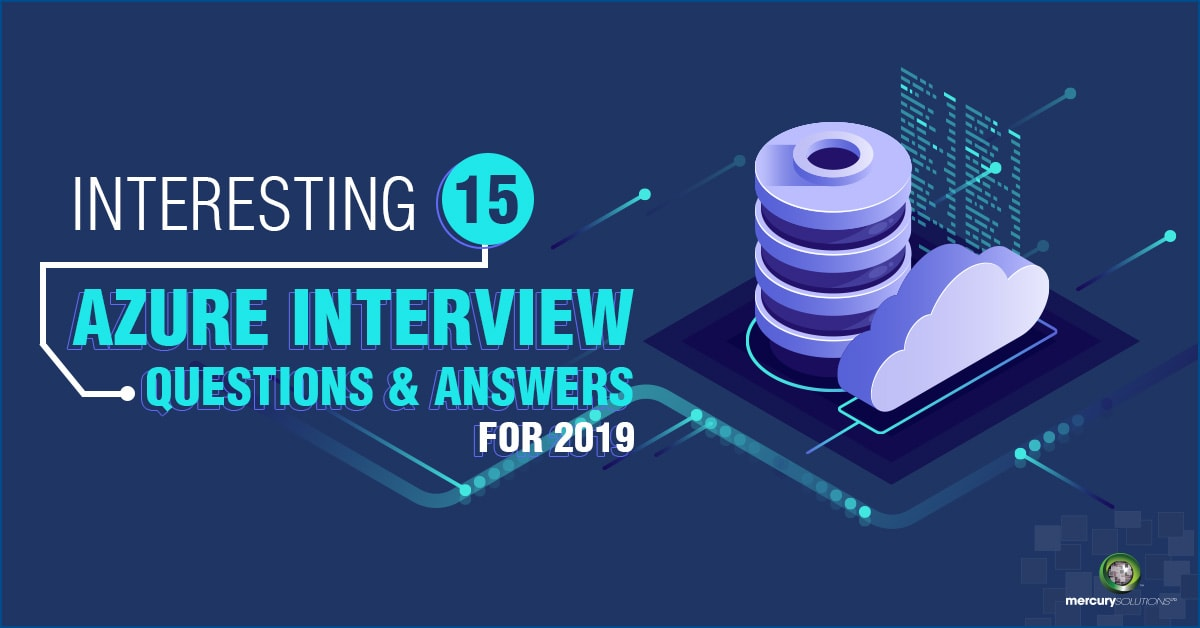 INTERESTING [15] Azure Interview Questions and Answers for 2019