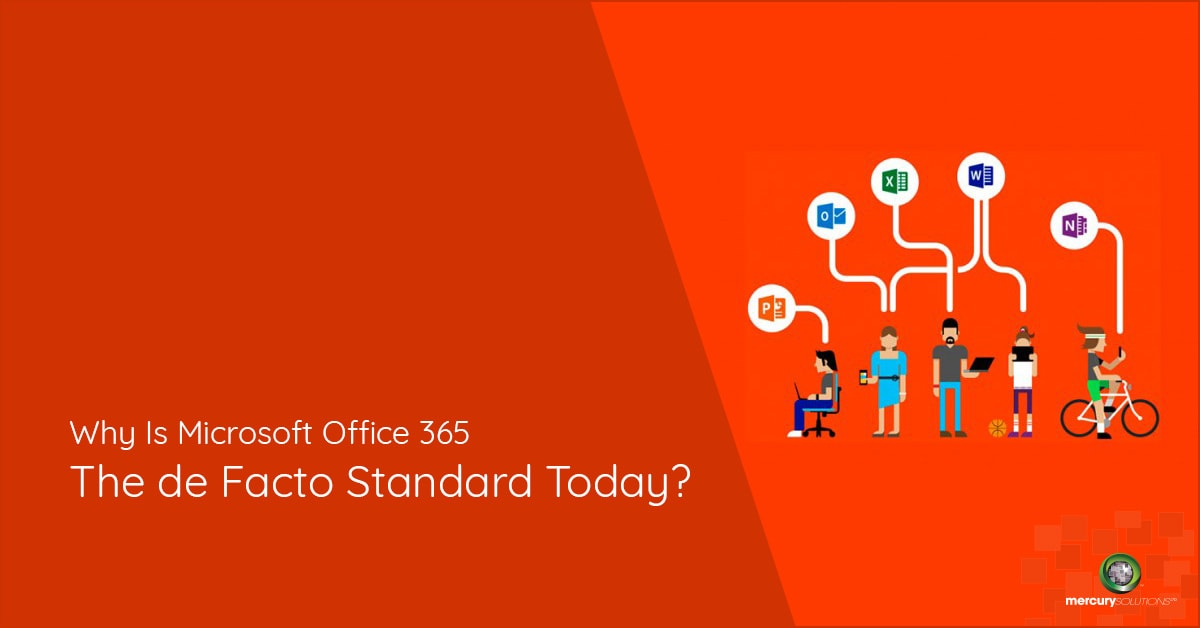 Why Is Microsoft Office 365 the de Facto Standard Today?