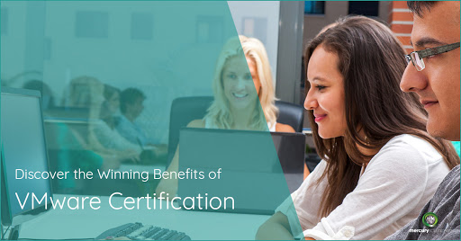 [VMware Benefits]: Winning Benefits of VMware Certification in 2019