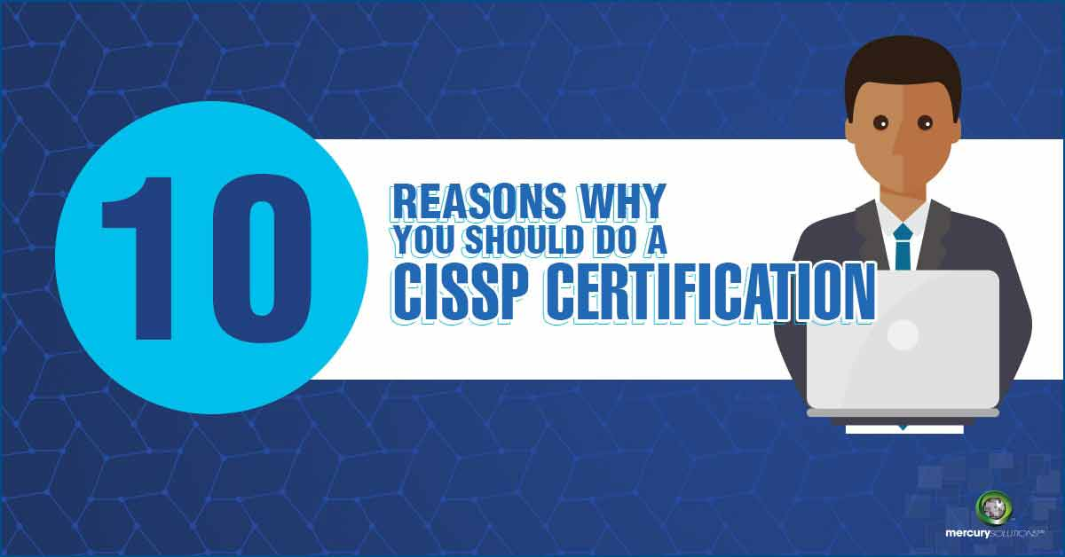 10 Reasons Why You Should Do a CISSP Certification
