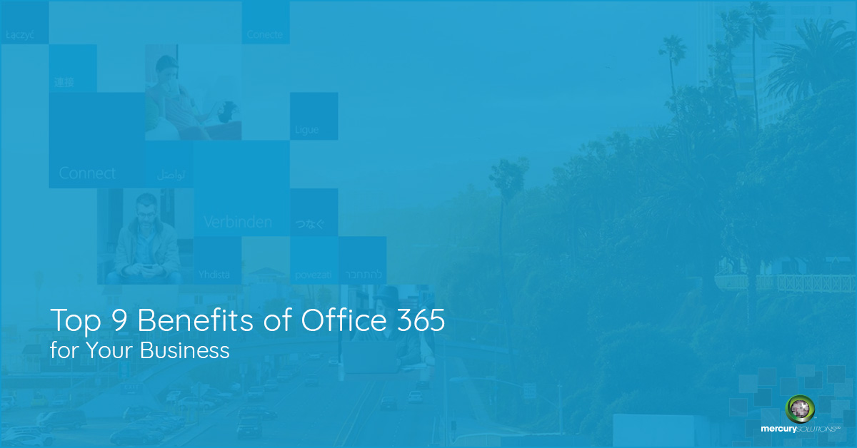 Top 9 Benefits of Office 365 for Your Business [PPT]