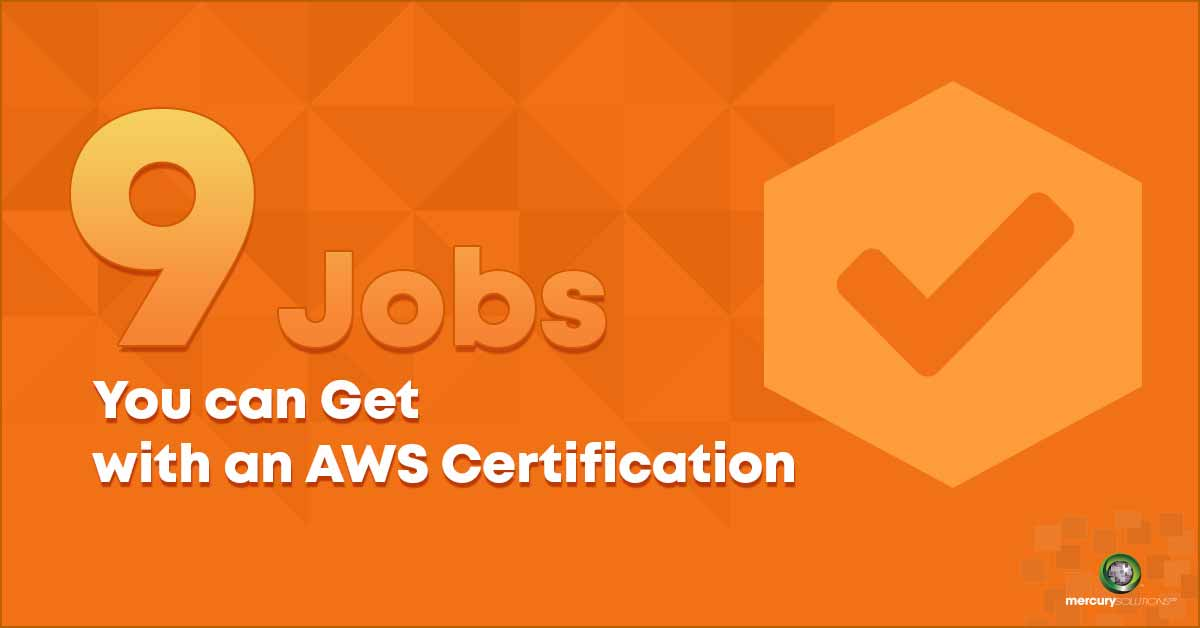9 Jobs You Can Get with an AWS Certification