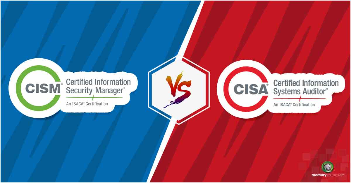 All About the CISA vs CISM Certification