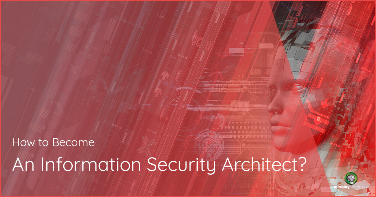 How to Become An Information Security Architect? [Updated]