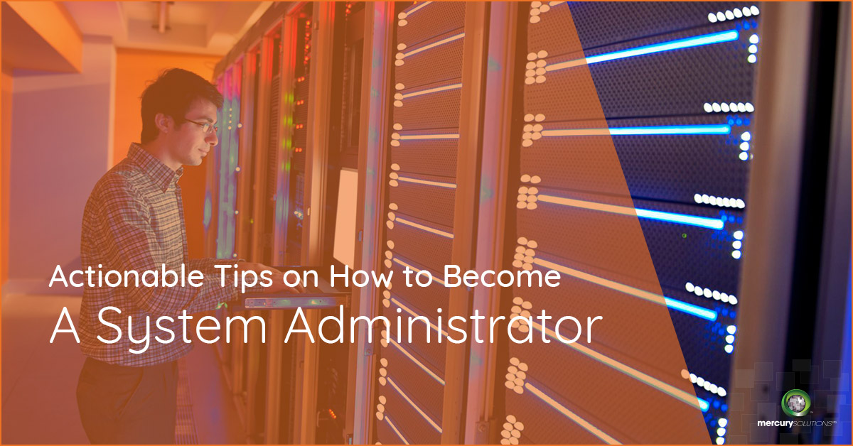 [Actionable Tips]: How to Become A System Administrator!