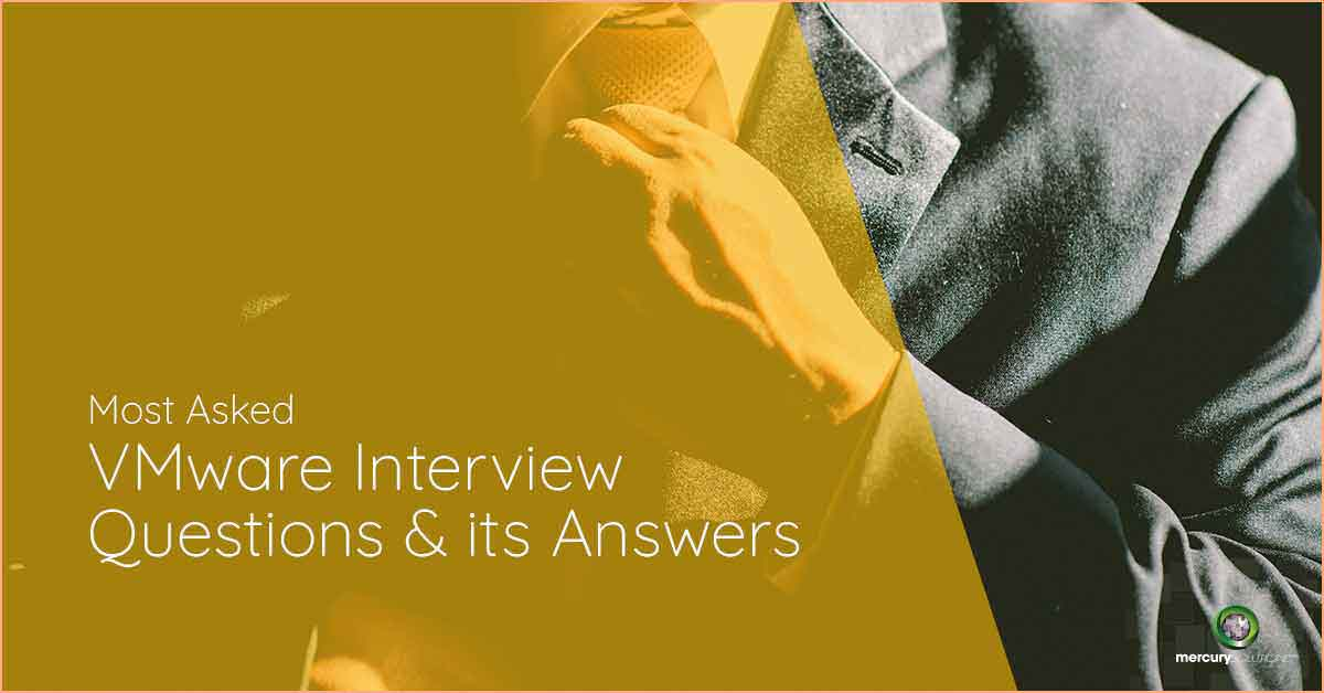 15 Most Asked VMware Interview Questions and its Answers 2018- Mercury