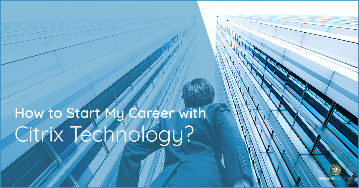[Infographics] How to Start My Career with Citrix Technology