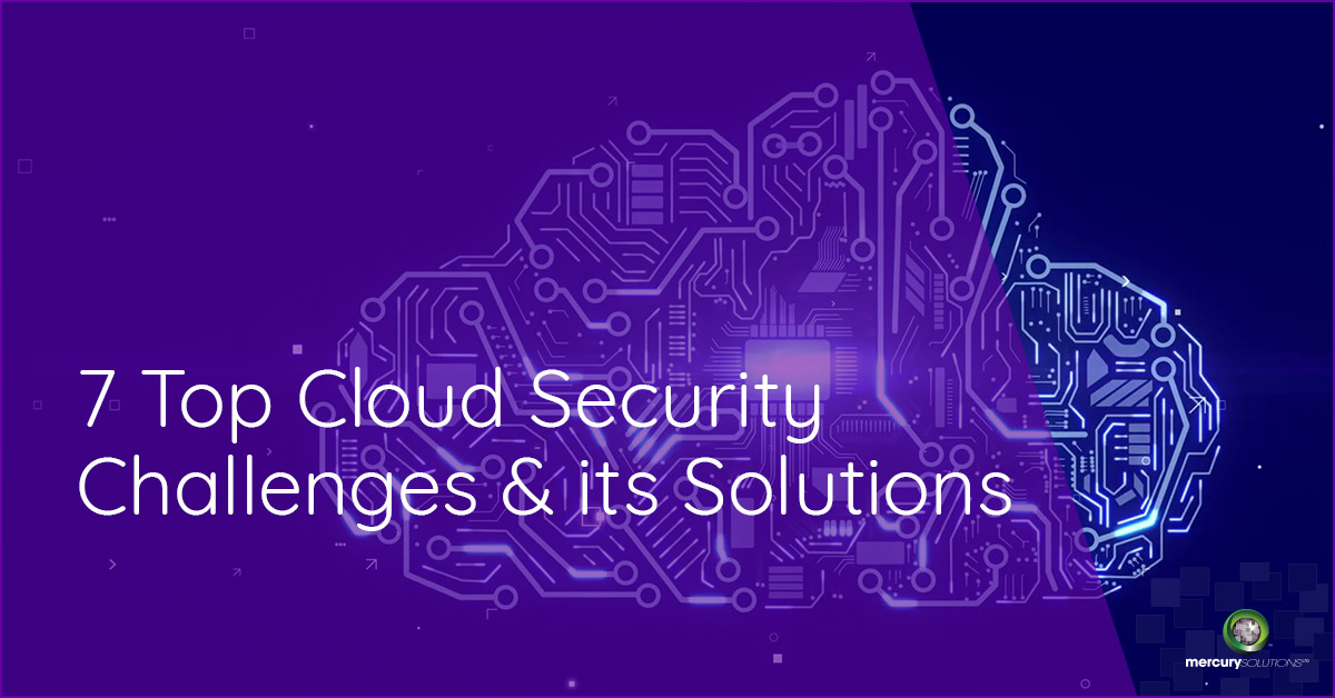 7 Top Cloud Security Challenges and its Solutions (Infographics)