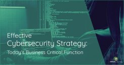 7 Effective Cybersecurity Strategy: Today's Business Critical Function