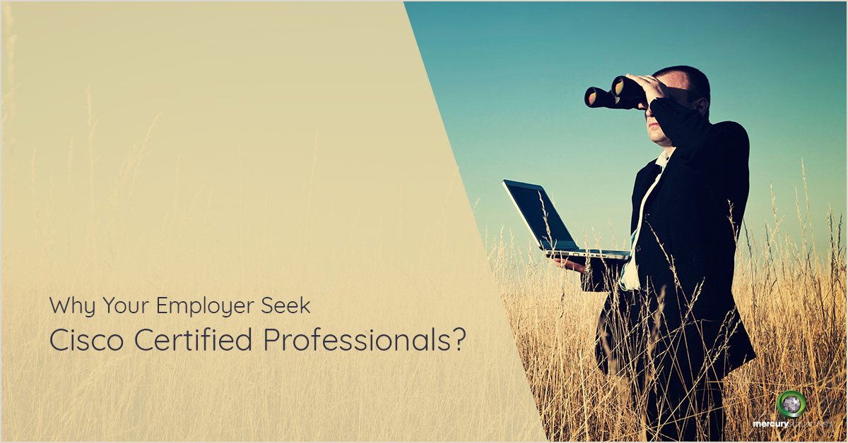 Why Your Employer Seek Cisco Certified Professionals